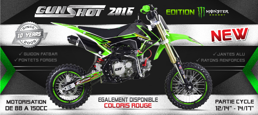 Gamme Moto Dirt Bike GUNSHOT 2016 - Edition MONSTER